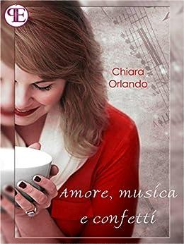 Amore, musica e confetti di [Chiara Orlando]