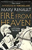 Fire from Heaven: A Novel of Alexander the Great: A Virago Modern Classic (VMC)
