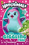 Hatchimals: The Giggling Tree: (Book 1)