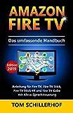 Amazon Fire TV - Das umfassende Handbuch: Anleitung für Fire TV, Fire TV Stick, Fire TV Stick 4K und Fire TV Cube mit Alexa-Sprachsteuerung
