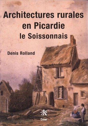 Architectures rurales en Picardie par Denis Rolland