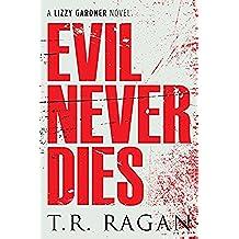 Evil Never Dies (Lizzy Gardner Book 6) (English Edition)