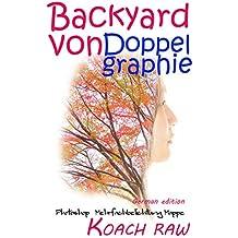 Backyard von Doppel graphie   - German edition -: Photoshop Mehrfachbelichtung Mappe
