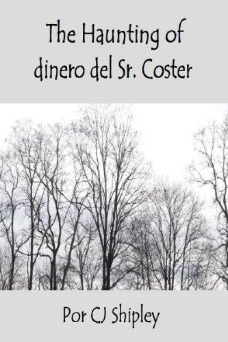 The Haunting of dinero del Sr. Coster (Spanish Edition)