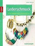 Leder-Accessoires einfach selbst gemacht: Armbänder, Ketten und mehr (kreativ.kompakt.)