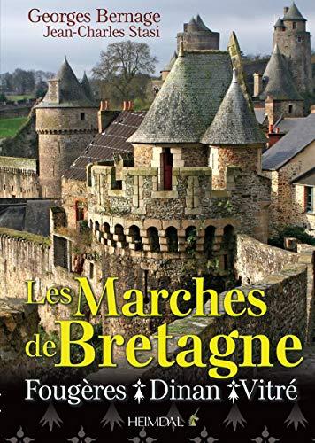 Les Marches de Bretagne : Fougères, Dinan, Vitré