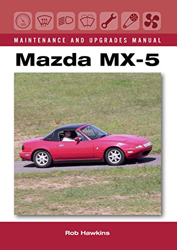 Mazda MX-5 Maintenance and Upgrades Manual (English Edition) 1.8 Manual