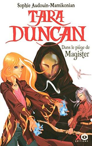 Tara Duncan Tome 6 : Dans le piège de Magister par Sophie Audouin-Mamikonian