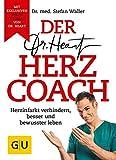 Der Dr. Heart Herzcoach: Herzinfarkt verhindern, besser und bewusster leben (GU Einzeltitel Gesundheit/Alternativheilkunde)