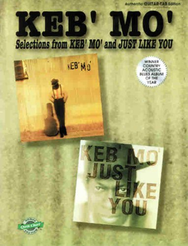 Keb' Mo' -- Selections from Keb' Mo' and Just Like You: Authentic Guitar TAB with Qwik Charts by Keb Mo (1997-11-01)