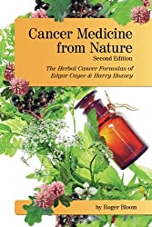 Cancer Medicine from Nature   (Second Edition): The Herbal Cancer Formulas of Edgar Cayce and Harry Hoxsey
