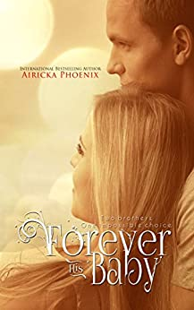 Forever His Baby (Sloan & Lily) (The Baby Saga Book 1) (English Edition) par [Phoenix, Airicka]