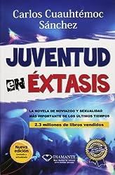 Juventud en Extasis by Carlos Cuauhtemoc Sanchez (1995-01-01)