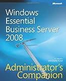 Windows® Essential Business Server 2008 Administrator's Companion (Admin Companion) by J.C. Mackin (2009-05-13)