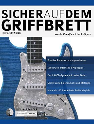 Sicher auf dem Griffbrett für Gitarre: Werde Kreativ auf De E ...