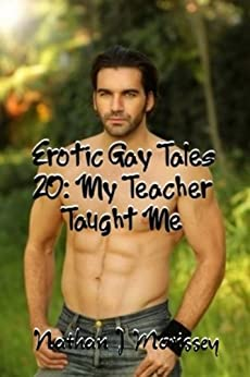 Erotic Gay Tales 20: My Teacher Taught Me (English Edition) de [Morissey, Nathan J]
