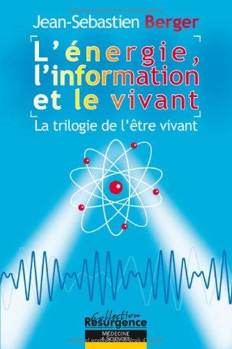 Énergie. l'information et le vivant
