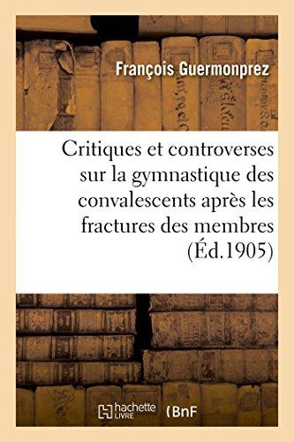 Critiques et controverses sur la gymnastique des convalescents après les fractures des membres par François Guermonprez