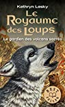 Le royaume des loups, Tome 3 : Le gardien des volcans sacrés par Lasky
