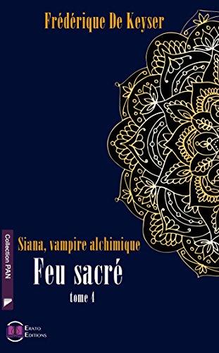 Siana Vampire Alchimique - Tome 4 - Feu Sacré (Collection Pan) par Frédérique de Keyser