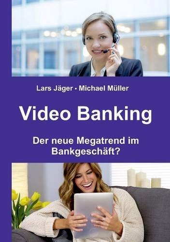 Video Banking: Der neue Megatrend im Bankgeschäft?