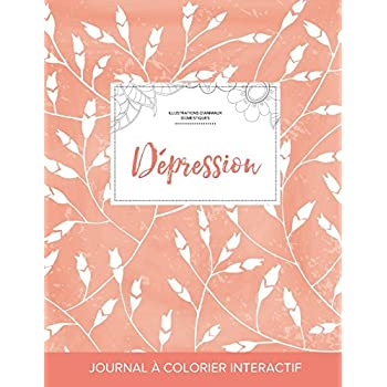 Journal de Coloration Adulte: Depression (Illustrations D'Animaux Domestiques, Coquelicots Peche)