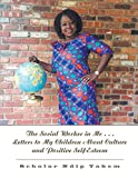 The Social Worker in Me . . . Letters to My Children About Culture and Positive Self-Esteem