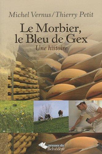 Le Morbier, le Bleu de Gex : Une histoire