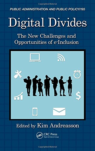 Digital Divides: The New Challenges and Opportunities of e-Inclusion (Public Administration and Public Policy)