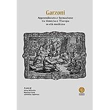 Garzoni. Apprendistato e formazione tra Venezia e l'Europa in età moderna