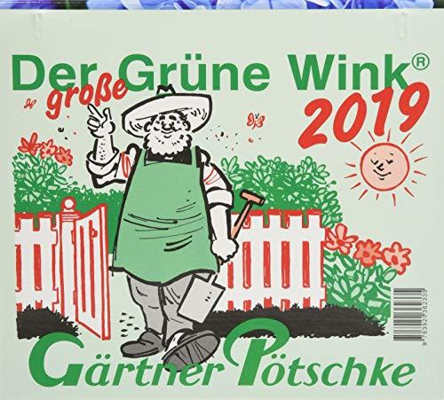 Gärtner Pötschkes Der GROSSE Grüne Wink Tages-Gartenkalender 2019: Maxiausgabe (Mutter Natur Kalender)