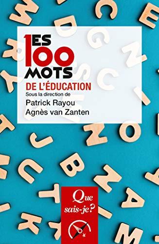 Les 100 mots de l'éducation (Les 100 mots... t. 3926) par Agnès Van Zanten