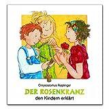 Der Rosenkranz den Kindern erklärt - Chrysostomus Ripplinger