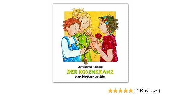 der rosenkranz den kindern erklärt amazon de chrysostomus  der rosenkranz kindern erklrt #10