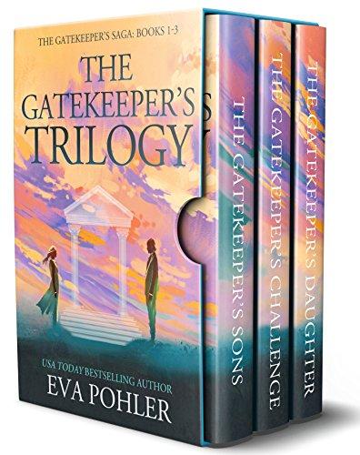 The Gatekeeper's Trilogy: Books 1-3 of The Gatekeeper's Saga (The Gatekeeper's Saga Box Set Collection Book 1) (English Edition) par [Pohler, Eva]