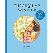 Through My Window: Celebrating 30 years of a children's classic by Tony Bradman (2016-02-04)