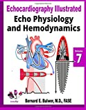 Echo Physiology and Hemodynamics: Volume 7 (Echocardiography Illustrated)