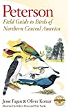 Peterson Field Guide to Birds of Northern Central America (Peterson Field Guides (Paperback))