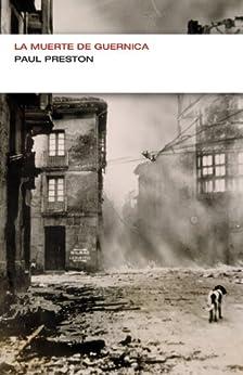 La muerte de Guernica (Colección Endebate) de [Preston, Paul]