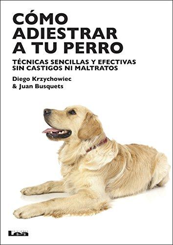 Cómo adiestrar a tu perro por Diego Krzychowiec