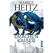 Drachenkaiser: Roman (Die Drachen-Reihe, Band 2)