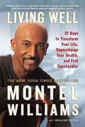 Living Well: 21 Days to Transform Your Life, Supercharge Your Health, and Feel Spectacular by Montel Williams (2008-12-30)
