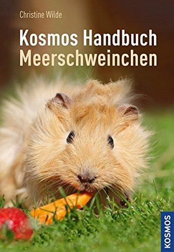 Das Kosmos Handbuch Meerschweinchen (Billig Haustiere Für Kinder)