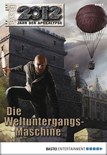 2012 - Folge 09: Die Weltuntergangs-Maschine
