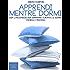 Apprendi mentre dormi: Usa l'inconscio per imparare durante il sonno (teoria e pratica)