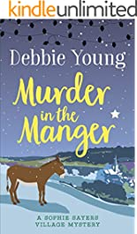 Murder in the Manger (Sophie Sayers Village Mysteries Book 3)