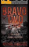 Bravo Two Zombie Book 2: Zombie Mutation