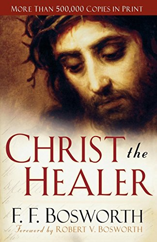 Christ the Healer por F. F. Bosworth