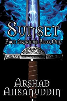 Sunset (Pact Arcanum Book 1) (English Edition) par [Ahsanuddin, Arshad]