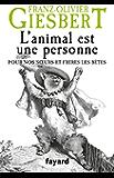 L'animal est une personne : Pour nos soeurs et frères les bêtes (Documents)